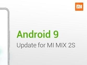 MIUI:安卓9.0即将来临 MIX 2S抢先升级