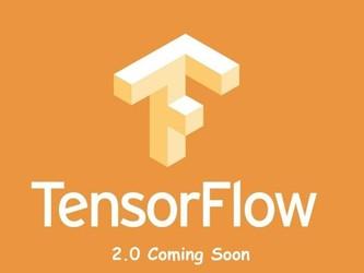 机器学习框架重大升级 TensorFlow 2.0alpha版本发布