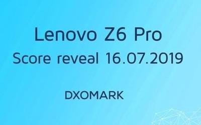 DxOMark即將公布聯想Z6 Pro相機評分 新一輪榜單變更
